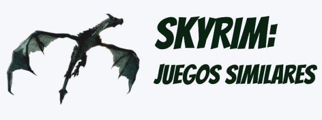 Juegos tipo Skyrim